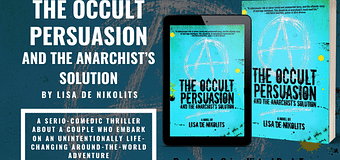 Showcase *EXCERPT* // The Occult Persuasion and the Anarchist's Solution by Lisa de Nikolits