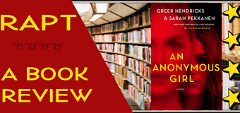 Book Review // An Anonymous Girl by Greer Hendricks & Sarah Pekkanen