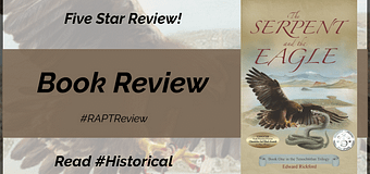 Review // The Serpent and the Eagle by Edward Rickford