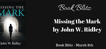 Blitz // Missing the Mark by John W. Ridley