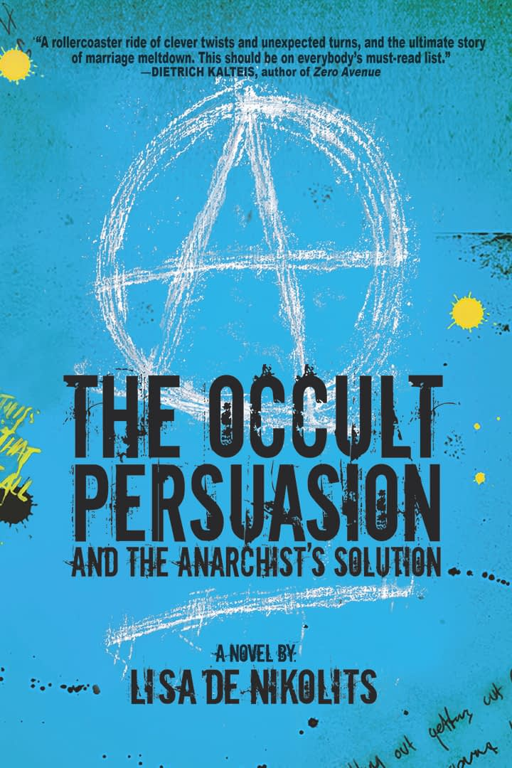 The Occult Persuasion and the Anarchist's Solution Book Cover