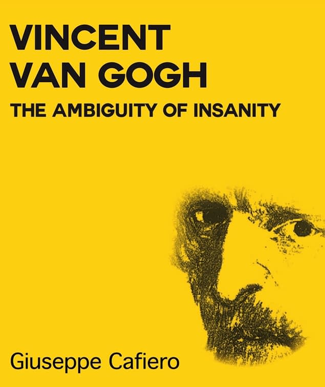 Vincent Van Gogh: The Ambiguity of Insanity Book Cover