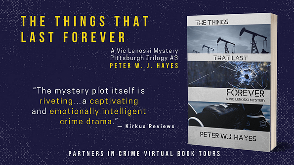 The Things That Last Forever by Author Peter W. J. Hayes Tour Banner