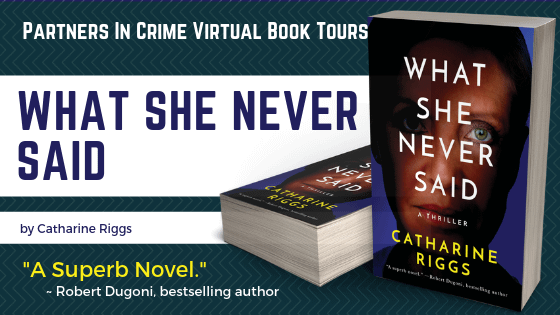 What She Never Said by Catharine Riggs Banner