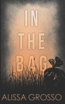 In The Bag Cover by Alissa Grosso