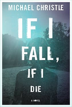 If I Fall, If I Die Book Cover