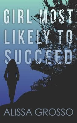 Girl Most Likely To Succeed Cover by Alissa Grosso
