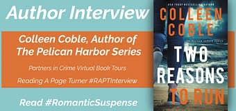 Interview & *GIVEAWAY* // Colleen Coble, Author of Two Reasons To Run