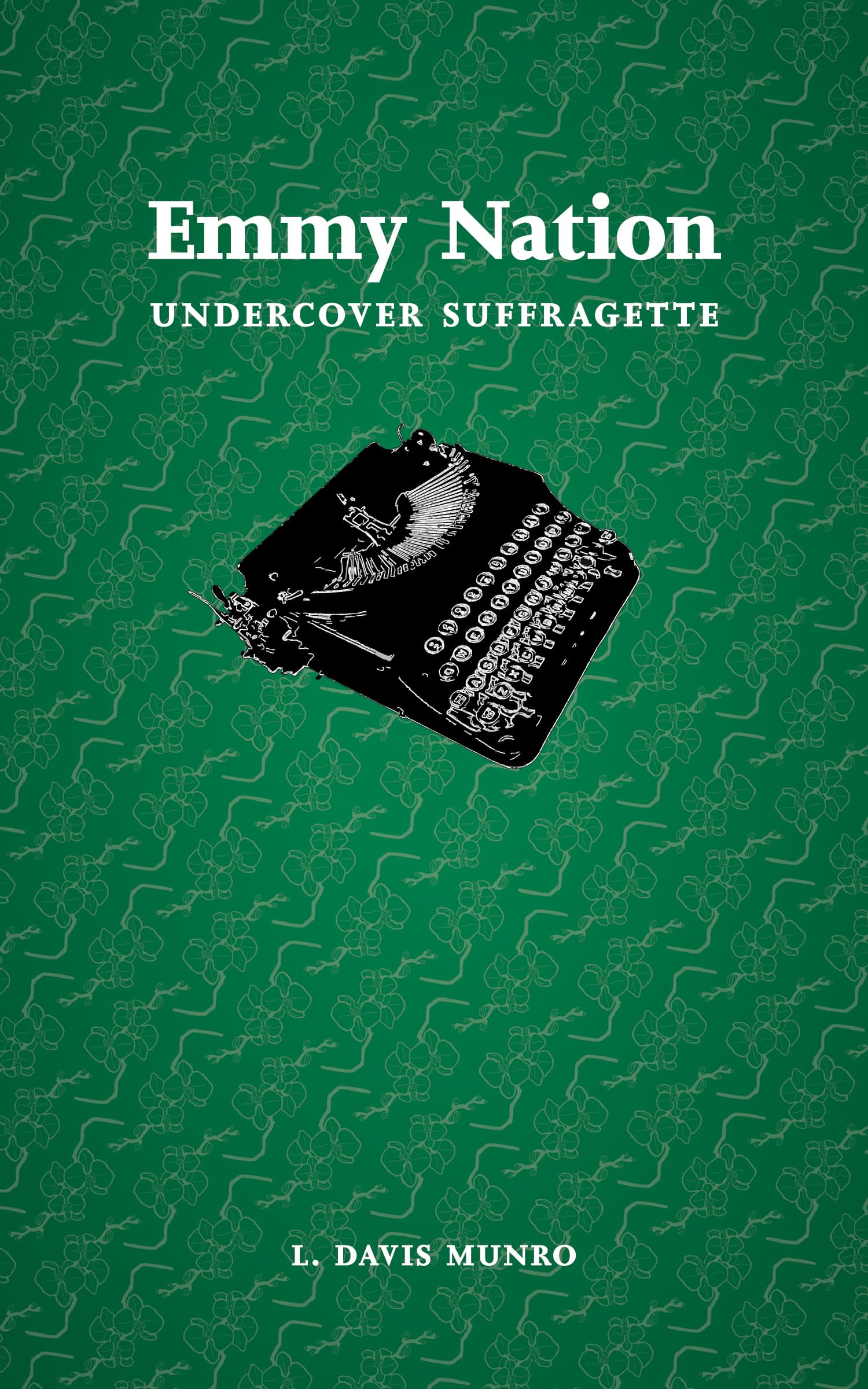 Emmy Nation: Undercover Suffragette Book Cover